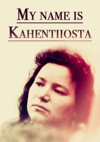 My Name Is Kahentiiosta (1995)