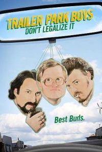 Trailer Park Boys Don't Legalize It (2014)